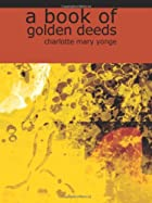 Another cover of the book A Book of Golden Deeds by Charlotte Mary Yonge