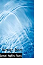 Another cover of the book Average Jones by Samuel Hopkins Adams