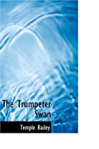 Cover of the book The Trumpeter Swan by Temple Bailey