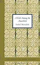 Another cover of the book A Girl Among the Anarchists by Isabel Meredith