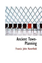 Cover of the book Ancient Town-Planning by F. Haverfield