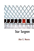 Cover of the book Star Surgeon by Alan E. Nourse