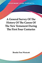 Cover of the book A general survey of the history of the canon of the New Testament by Brooke Foss Westcott
