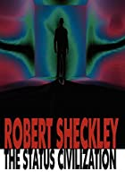 Cover of the book The Status Civilization by Robert Sheckley