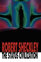 Another cover of the book The Status Civilization by Robert Sheckley