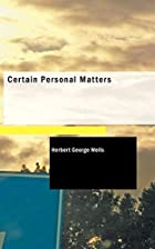 Cover of the book Certain Personal Matters by H.G. Wells