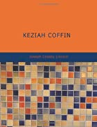 Cover of the book Keziah Coffin by Joseph Crosby Lincoln