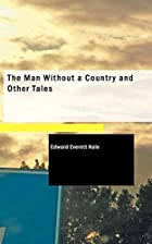 Cover of the book The Man Without a Country and Other Tales by Edward Everett Hale