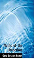 Cover of the book Moths of the Limberlost by Gene Stratton-Porter