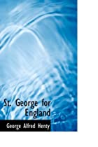 Another cover of the book St. George for England by G.A. Henty