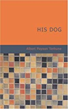 Cover of the book His Dog by Albert Payson Terhune
