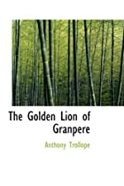 Another cover of the book The Golden Lion of Granpere by Anthony Trollope