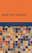 Cover of the book Over the Teacups by Oliver Wendell Holmes