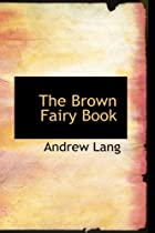 Another cover of the book The Brown Fairy Book by Andrew Lang