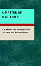 Cover of the book A Master of Mysteries by L. T. Meade