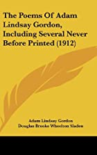 Cover of the book The poems of Adam Lindsay Gordon, including several never before printed by Adam Lindsay Gordon