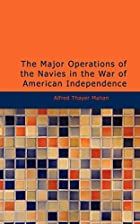 Another cover of the book The Major Operations of the Navies in the War of American Independence by A.T. Mahan