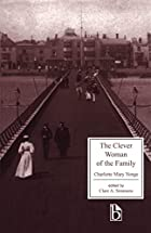 Another cover of the book The clever woman of the family by Charlotte Mary Yonge