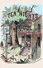 Cover of the book Ten nights in a bar-room and what I saw there by T. S. (Timothy Shay) Arthur