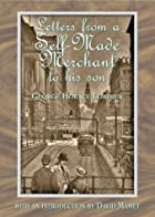 Another cover of the book Letters from a self-made merchant to his son by George Horace Lorimer