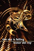 Another cover of the book The Sky Is Falling by Lester Del Rey