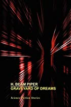 Cover of the book Graveyard of Dreams by H. Beam Piper