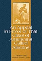 Cover of the book An appeal in favor of that class of Americans called Africans by Lydia Maria Francis Child