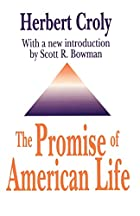 Another cover of the book The Promise of American Life by Herbert David Croly