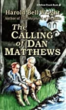 Cover of the book The Calling of Dan Matthews by Harold Bell Wright