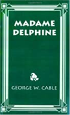 Cover of the book Madame Delphine by George Washington Cable