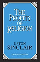 Another cover of the book The Profits of Religion by Upton Sinclair