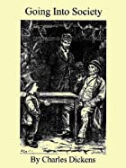 Cover of the book Going into Society by Charles Dickens