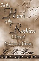 Another cover of the book In the Heart of the Rockies by G.A. Henty