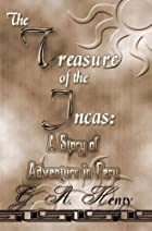 Another cover of the book The Treasure of the Incas by G.A. Henty