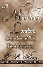 Cover of the book A March on London by G.A. Henty