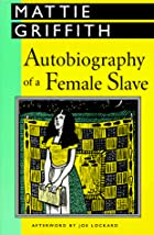 Another cover of the book Autobiography of a Female Slave by Martha Griffith Browne