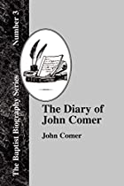 Cover of the book The diary of John Comer by John Comer