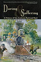 Another cover of the book Daring and suffering: a history of the great railroad adventure by William Pittenger