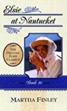 Cover of the book Elsie at Nantucket by Martha Finley