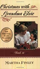 Cover of the book Christmas with Grandma Elsie by Martha Finley