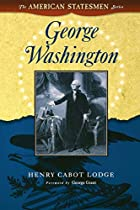 Cover of the book George Washington by Henry Cabot Lodge