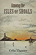 Cover of the book Among the Isles of Shoals by Celia Thaxter