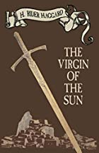 Cover of the book The Virgin of the Sun by H. Rider Haggard