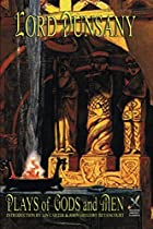 Cover of the book Plays of Gods and Men by Lord Dunsany