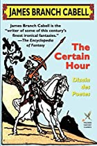 Cover of the book The Certain Hour by James Branch Cabell
