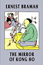 Cover of the book The Mirror of Kong Ho by Ernest Bramah