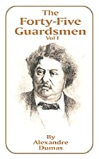 Another cover of the book The Forty-Five Guardsmen by Alexandre Dumas père