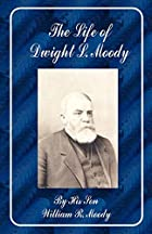 Cover of the book The life of Dwight L. Moody by William R. (William Revell) Moody