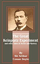 Cover of the book The Great Keinplatz Experiment and Other Tales of Twilight and the Unseen by Arthur Conan Doyle