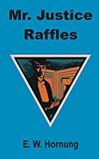 Another cover of the book Mr. Justice Raffles by E.W. Hornung